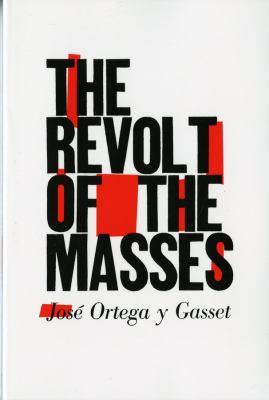 The Revolt of the Masses 9780393310955