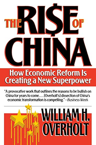 The Rise of China: How Economic Reform Is Creating a New Superpower 9780393312454