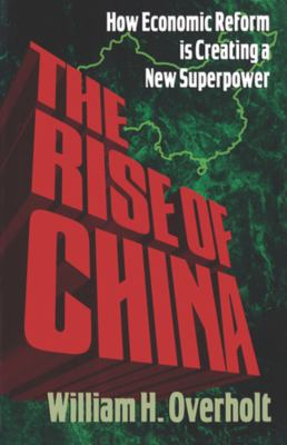The Rise of China: How Economic Reform Is Creating a New Superpower 9780393035339