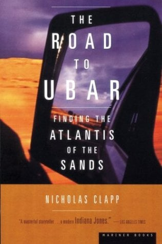 The Road to Ubar: Finding the Atlantis of the Sands 9780395957868