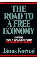 The Road to a Free Economy: Shifting from a Socialist System: The Example of Hungary 9780393306910