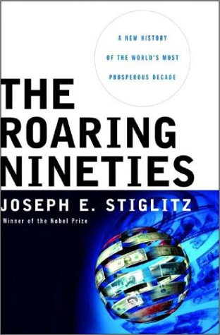 The Roaring Nineties: A New History of the World's Most Prosperous Decade 9780393058529