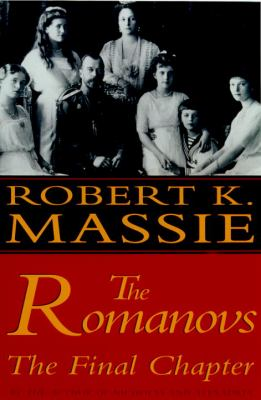 The Romanovs:: The Final Chapter