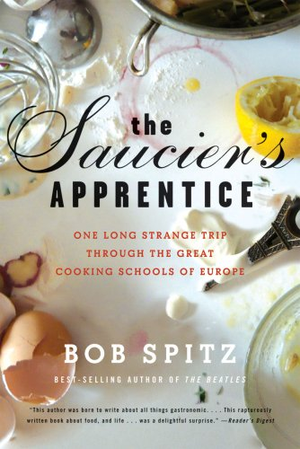 The Saucier's Apprentice: One Long Strange Trip Through the Great Cooking Schools of Europe 9780393335385