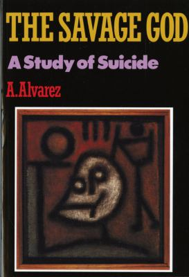 The Savage God: A Study of Suicide 9780393306576