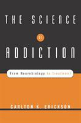 The Science of Addiction: From Neurobiology to Treatment 9780393704631