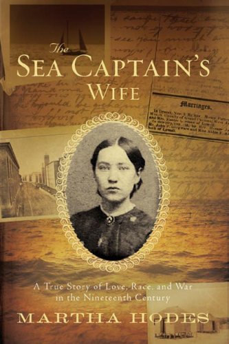 The Sea Captain's Wife: A True Story of Love, Race, and War in the Nineteenth Century 9780393052664