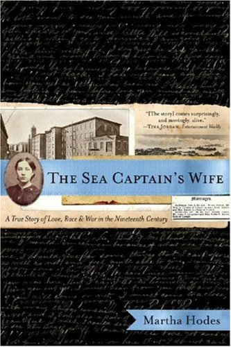 The Sea Captain's Wife: A True Story of Love, Race, and War in the Nineteenth Century 9780393330298