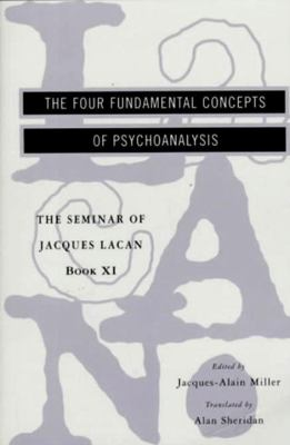The Seminar of Jacques Lacan: The Four Fundamental Concepts of Psychoanalysis 9780393317756