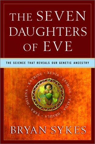 The Seven Daughters of Eve: The Science That Reveals Our Genetic Ancestry 9780393020182