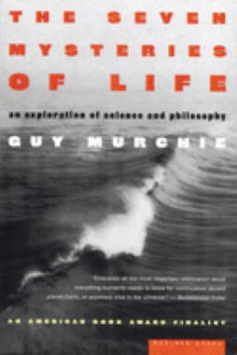 The Seven Mysteries of Life: An Exploration of Science and Philosophy 9780395957912