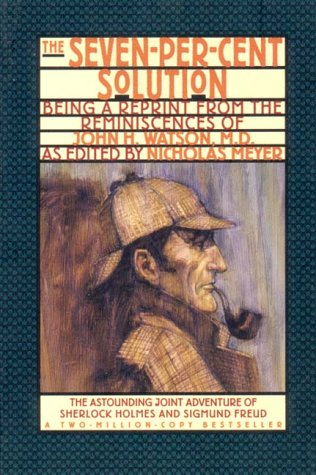 The Seven-Per-Cent Solution: Being a Reprint from the Reminiscences of John H. Watson, M.D. 9780393311198