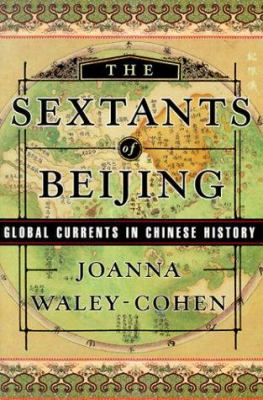 The Sextants of Beijing: Global Currents in Chinese History 9780393046939