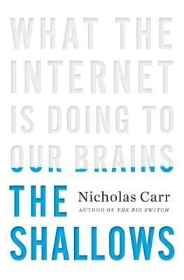 The Shallows: What the Internet Is Doing to Our Brains 9780393072228