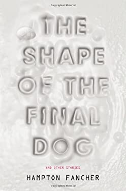 The Shape of the Final Dog and Other Stories 9780399158230