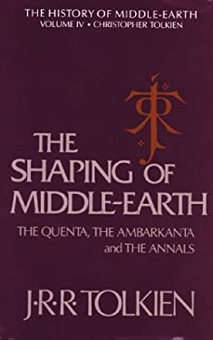 The Shaping of Middle-Earth: The Quenta, the Ambarkanta, and the Annals, Together with the Earliest 'Silmarillion' and the First Map 9780395425015