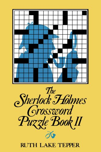 The Sherlock Holmes Crossword Puzzle Book II: Famous Adventures, Fascinating Features, Including the Hound of the Baskervilles (Told in 10 Puzzles 9780393009477