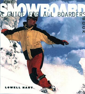 The Snowboard Book: A Guide for All Boarders 9780393316926
