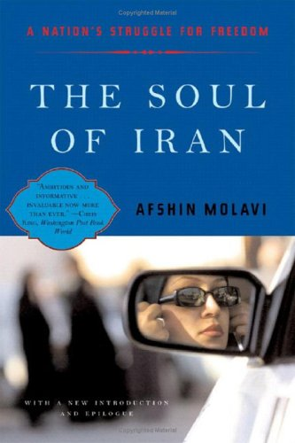 The Soul of Iran: A Nation's Journey to Freedom 9780393325973