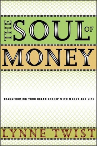 The Soul of Money: Transforming Your Relationship with Money and Life 9780393050974