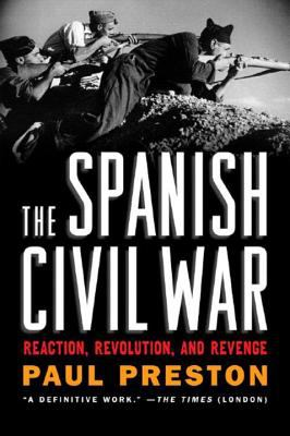 The Spanish Civil War: Reaction, Revolution, and Revenge 9780393329872