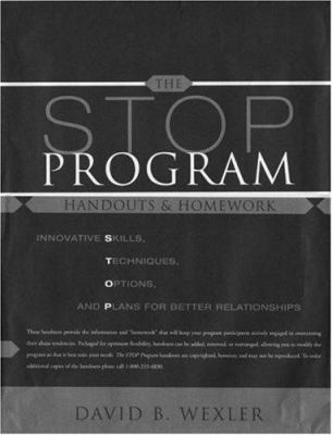 The Stop Program Handouts & Homework: Innovative Skills, Techniques, Options, and Plans for Better Relationships