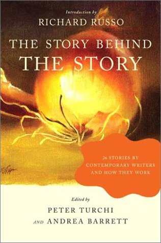 The Story Behind the Story: 26 Stories by Contemporary Writers and How They Work 9780393325324