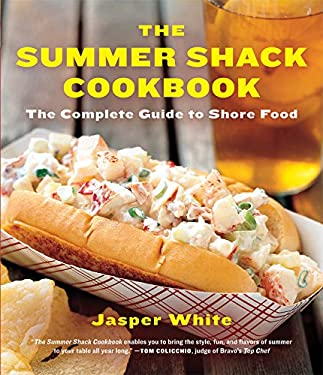 The Summer Shack Cookbook: The Complete Guide to Shore Food 9780393340143