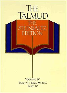 The Talmud, the Steinsaltz Edition, Volume 4: Tractate Bava Metzia Part IV 9780394588537