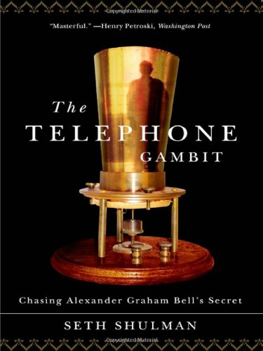 The Telephone Gambit: Chasing Alexander Graham Bell's Secret 9780393333688