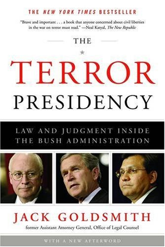 The Terror Presidency: Law and Judgment Inside the Bush Administration 9780393335330