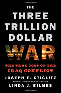 The Three Trillion Dollar War: The True Cost of the Iraq Conflict 9780393067019