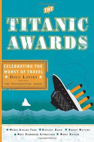 The Titanic Awards: Celebrating the Worst of Travel 9780399535840
