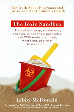 The Toxic Sandbox: The Truth about Environmental Toxins and Our Children's Health 9780399533631