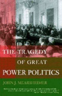 The Tragedy of Great Power Politics 9780393323962