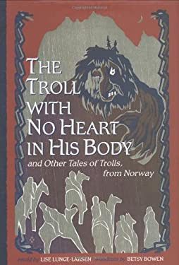 The Troll with No Heart in His Body 9780395913710