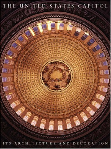 The United States Capitol: Its Architecture and Decoration 9780393038316