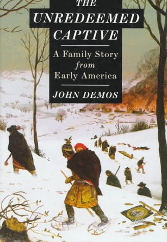 The Unredeemed Captive: A Family Story from Early America 9780394557823