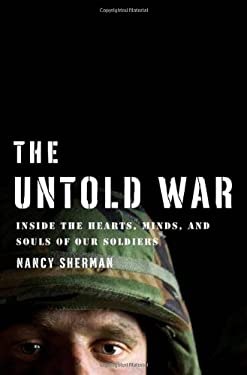 The Untold War: Inside the Hearts, Minds, and Souls of Our Soldiers 9780393064810