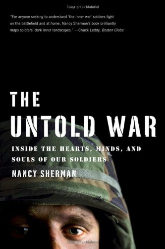 The Untold War: Inside the Hearts, Minds, and Souls of Our Soldiers 9780393341003