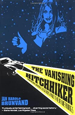 The Vanishing Hitchhiker: American Urban Legends and Their Meanings 9780393951691