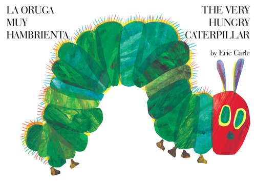 The Very Hungry Caterpilar/La Oruga Muy Hambrienta 9780399256042