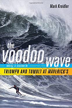 The Voodoo Wave: Inside a Season of Triumph and Tumult at Maverick's 9780393065350