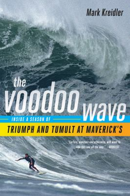 The Voodoo Wave: Inside a Season of Triumph and Tumult at Maverick's 9780393342406