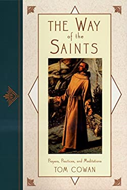 The Way of the Saints: Prayers, Practices, and Meditations 9780399525445