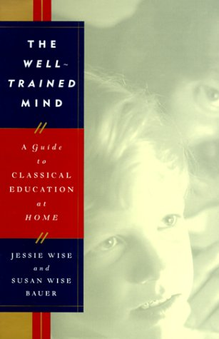 The Well-Trained Mind: A Guide to Classical Education at Home 9780393047523