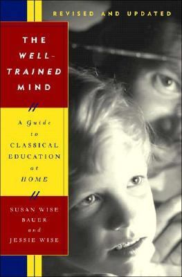 The Well-Trained Mind: A Guide to Classical Education at Home 9780393059274