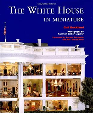 The White House in Miniature 9780393036633