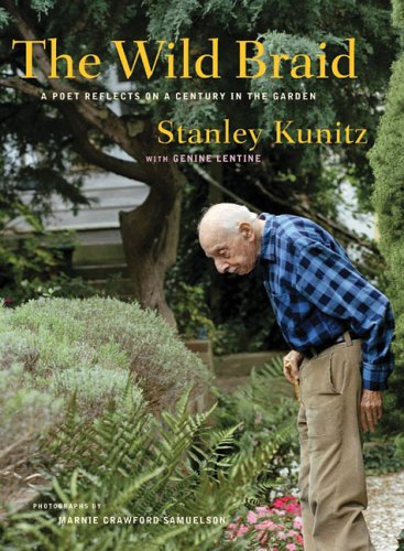 The Wild Braid: A Poet Reflects on a Century in the Garden 9780393061413