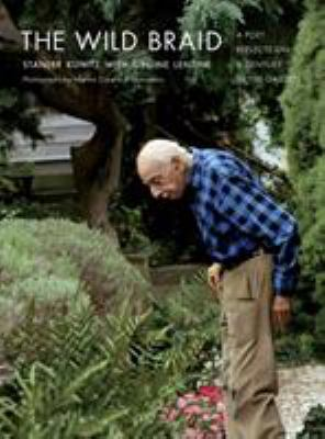 The Wild Braid: A Poet Reflects on a Century in the Garden 9780393329971
